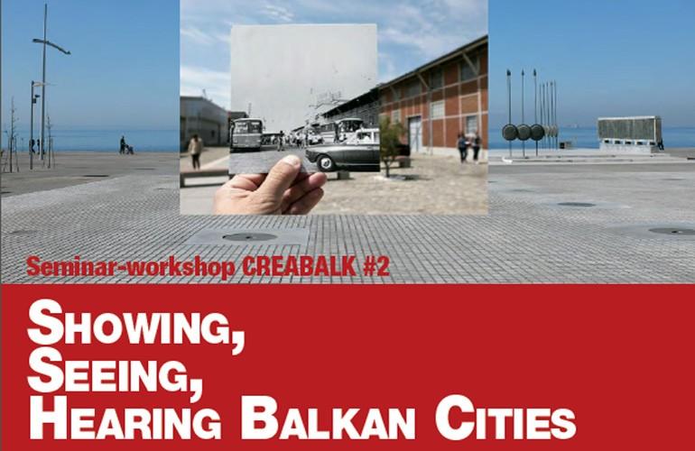Εικόνες και ήχους βαλκανικών πόλεων αναδεικνύει το δεύτερο σεμινάριο CREABALK