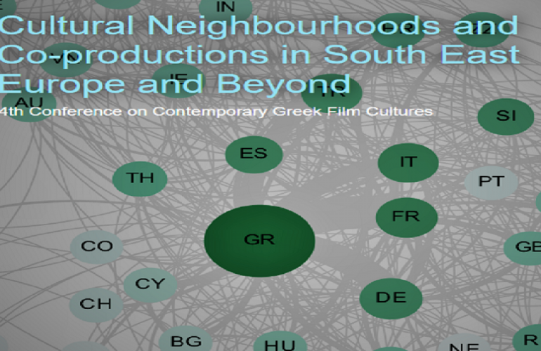 Cultural Neighbourhoods and Co-productions in South East Europe and Beyond 4th Conference on Contemporary Greek Film Cultures