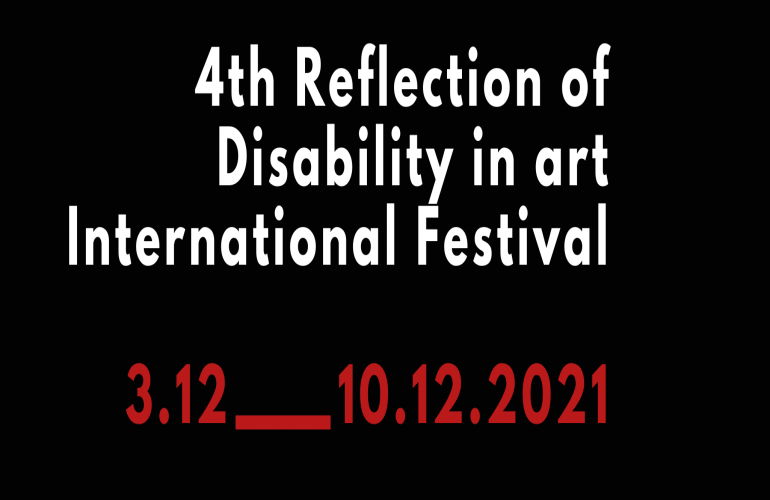 4th INTERNATIONAL FESTIVAL REFLECTION OF DISABILITY IN ART